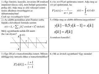 1.) Egy lineáris, kauzális, invariáns DI rendszer