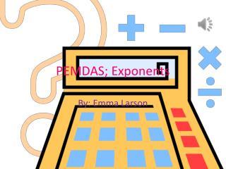 PEMDAS;  Exponents