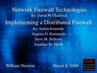 Network Firewall Technologies By: David W Chadwick