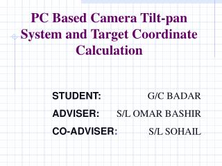 PC Based Camera Tilt-pan System and Target Coordinate Calculation