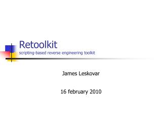 Retoolkit scripting-based reverse engineering toolkit