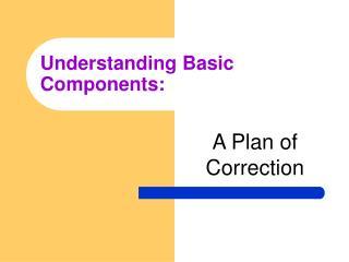 Understanding Basic Components:
