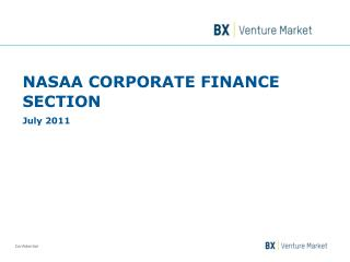 NASAA CORPORATE FINANCE SECTION July 2011