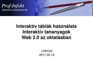 Interakt�v t�bl�k haszn�lata Interakt�v tananyagok Web 2.0 az oktat�sban