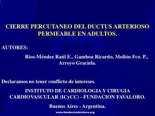 CIERRE PERCUTANEO DEL DUCTUS ARTERIOSO  PERMEABLE EN ADULTOS .