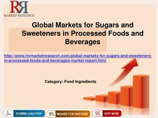 Global Markets for Sugars and Sweeteners in Processed Foods and Beverages