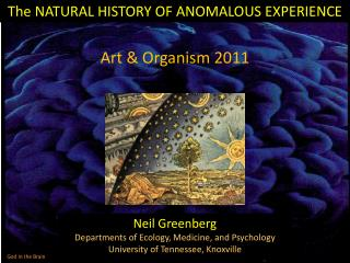 The NATURAL HISTORY OF ANOMALOUS EXPERIENCE