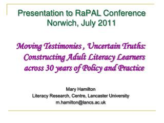Presentation to  RaPAL  Conference  Norwich, July 2011
