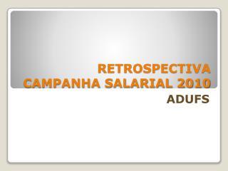 RETROSPECTIVA CAMPANHA SALARIAL 2010