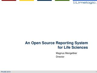 An Open Source Reporting System  for Life Sciences