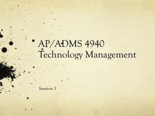 AP/ADMS 4940 Technology Management