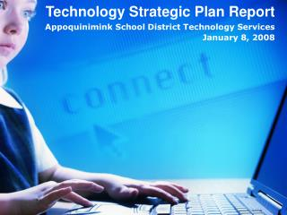 Technology Strategic Plan Report