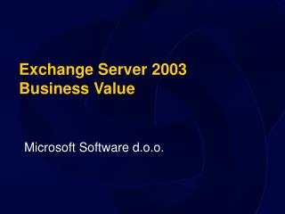 Exchange Server 2003 Business Value