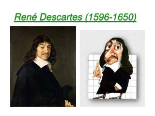 Ren  Descartes 1596-1650