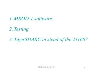 MROD-1 software Testing TigerSHARC in stead of the 21160?