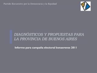 DIAGN�STICOS Y PROPUESTAS PARA LA PROVINCIA DE BUENOS AIRES