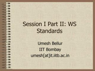 Session I Part II: WS Standards