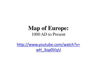 Map of Europe: 1000 AD to Present