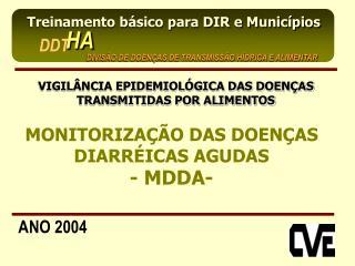 MONITORIZAÇÃO DAS DOENÇAS DIARRÉICAS AGUDAS - MDDA-