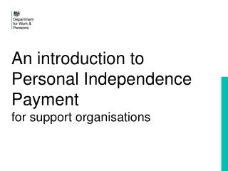 An introduction to Personal Independence Payment for support organisations