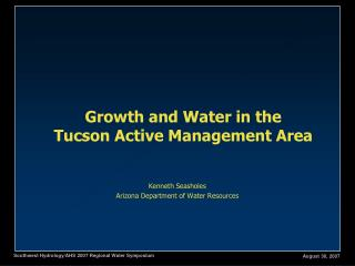 Growth and Water in the  Tucson Active Management Area