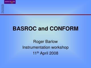 BASROC and CONFORM