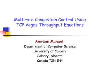 Multirate Congestion Control Using  TCP Vegas Throughput Equations