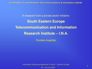 A viewpoint from a private sector initiative: South Eastern Europe