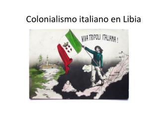 Colonialismo italiano en Libia
