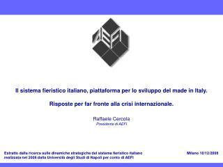 Il sistema fieristico italiano, piattaforma per lo sviluppo del made in Italy.