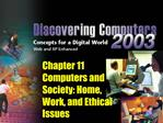 Chapter 11 Computers and Society: Home, Work, and Ethical Issues