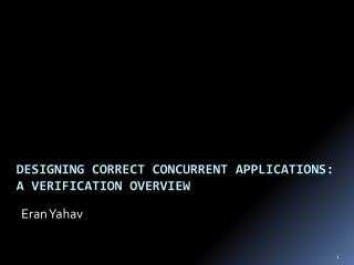 Designing Correct Concurrent Applications :  A verification Overview