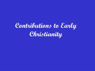Contributions to Early Christianity