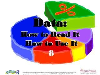 Data: How to Read It  How to Use It