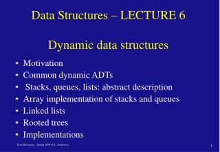Data Structures � LECTURE 6  Dynamic data structures