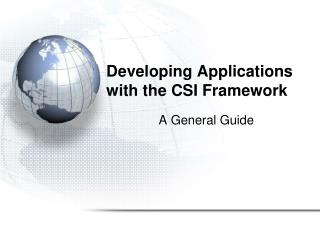 Developing Applications with the CSI Framework