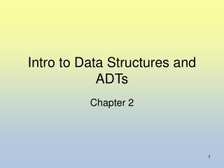 Intro to Data Structures and ADTs