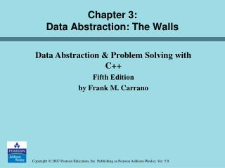 Chapter 3:  Data Abstraction: The Walls