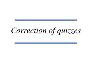 Correction of quizzes