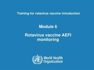 Module 6 Rotavirus vaccine AEFI monitoring