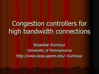Congestion controllers for high bandwidth connections
