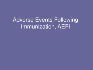 Adverse Events Following Immunization, AEFI