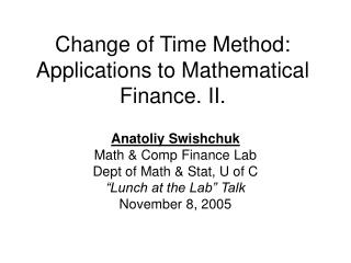 Change of Time Method: Applications to Mathematical Finance. II.