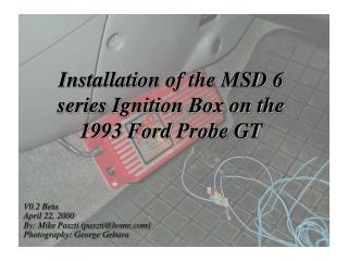 Installation of the MSD 6 series Ignition Box on the 1993 Ford Probe GT