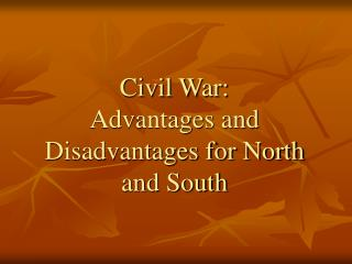 Civil War: Advantages and Disadvantages for North and South