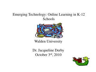 Emerging Technology: Online Learning in K-12 Schools
