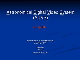 A stronomical  D igital  V ideo  S ystem (ADVS)