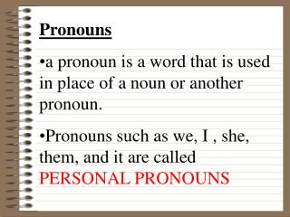 Pronouns a pronoun is a word that is used in place of a noun or another pronoun.