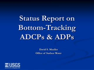 Status Report on Bottom-Tracking ADCPs & ADPs
