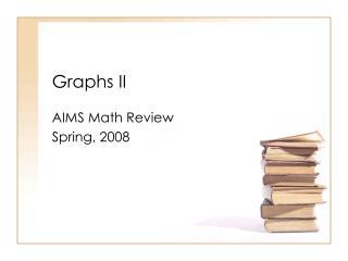 Graphs II